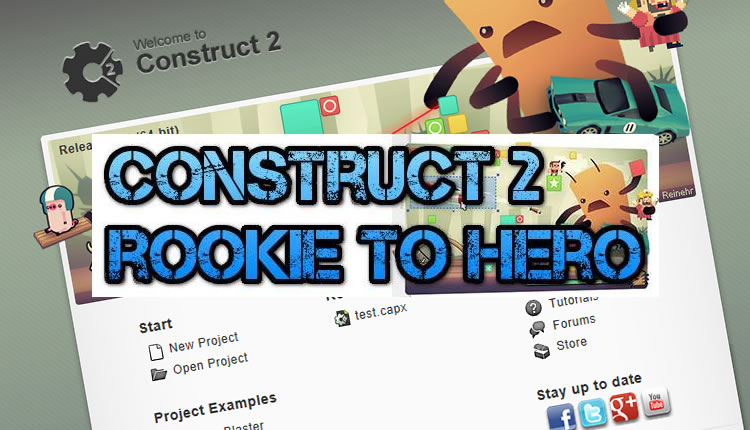Construct 2 Rookie to Hero